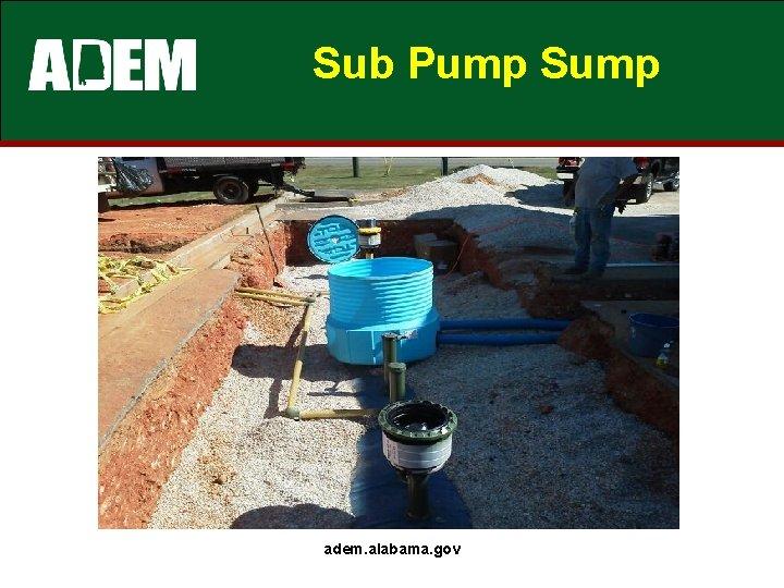 Sub Pump Sump adem. alabama. gov