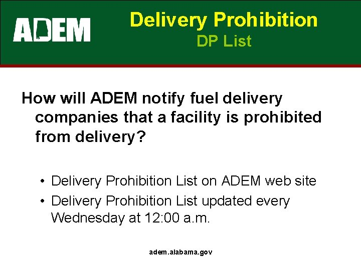 Delivery Prohibition DP List How will ADEM notify fuel delivery companies that a facility