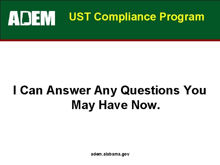 UST Compliance Program I Can Answer Any Questions You May Have Now. adem. alabama.