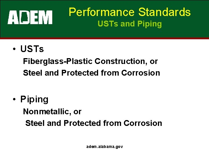 Performance Standards USTs and Piping • USTs Fiberglass-Plastic Construction, or Steel and Protected from