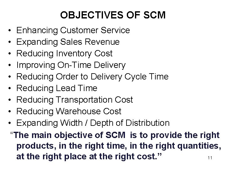 OBJECTIVES OF SCM • Enhancing Customer Service • Expanding Sales Revenue • Reducing Inventory