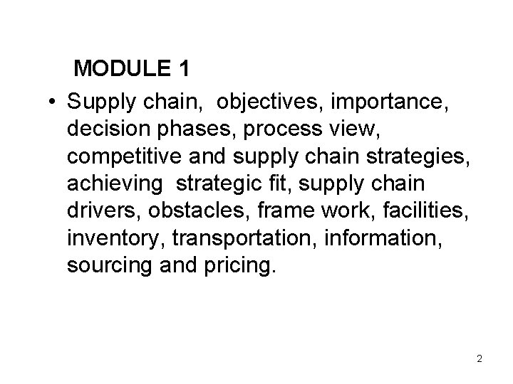 MODULE 1 • Supply chain, objectives, importance, decision phases, process view, competitive and supply