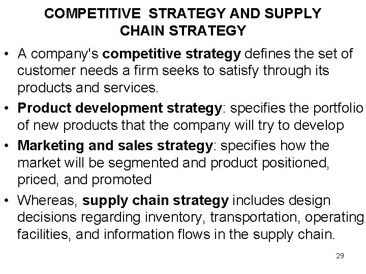 COMPETITIVE STRATEGY AND SUPPLY CHAIN STRATEGY • A company's competitive strategy defines the set