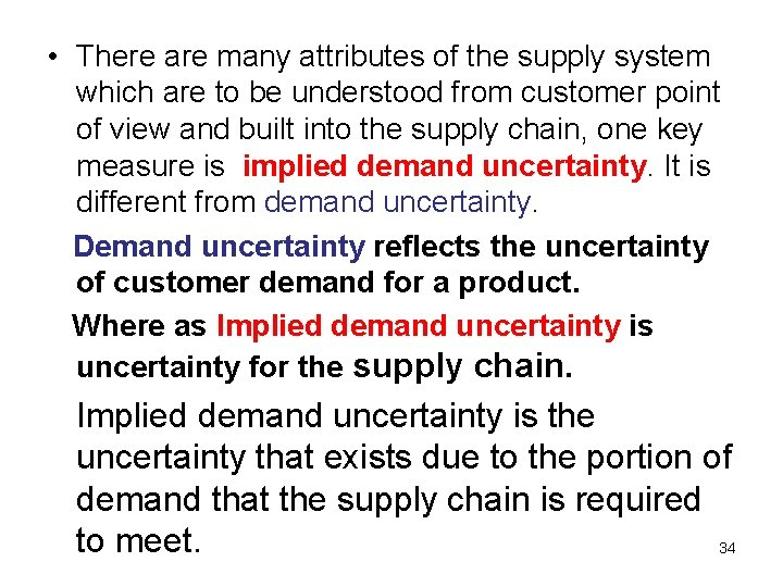 • There are many attributes of the supply system which are to be