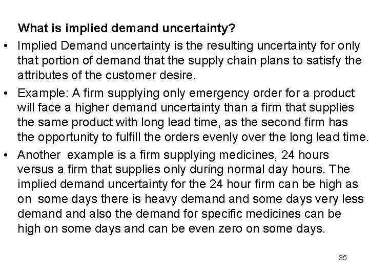 What is implied demand uncertainty? • Implied Demand uncertainty is the resulting uncertainty