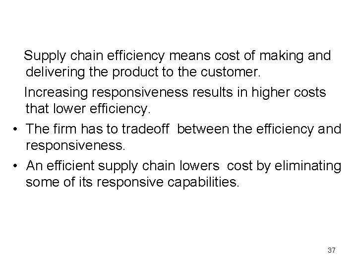 Supply chain efficiency means cost of making and delivering the product to the