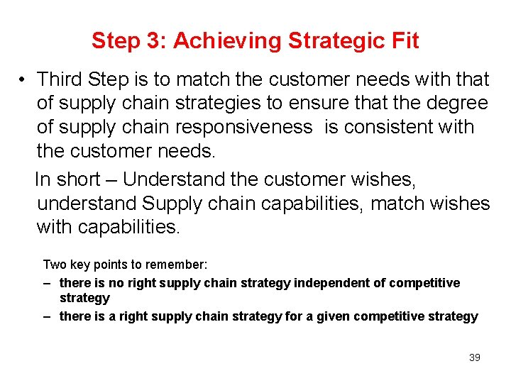 Step 3: Achieving Strategic Fit • Third Step is to match the customer needs
