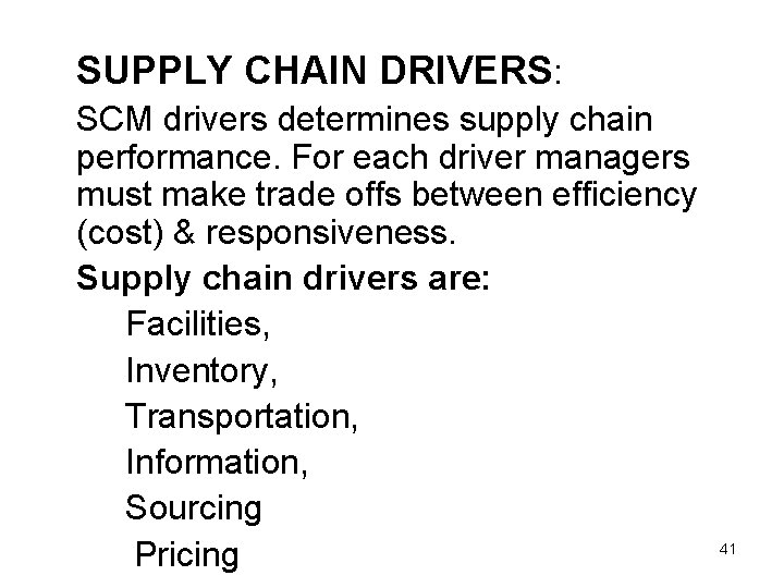 SUPPLY CHAIN DRIVERS: SCM drivers determines supply chain performance. For each driver managers must