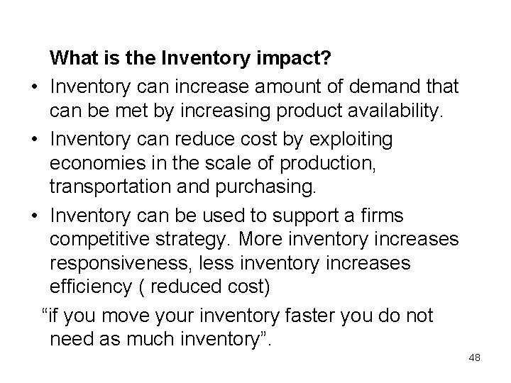 What is the Inventory impact? • Inventory can increase amount of demand that can