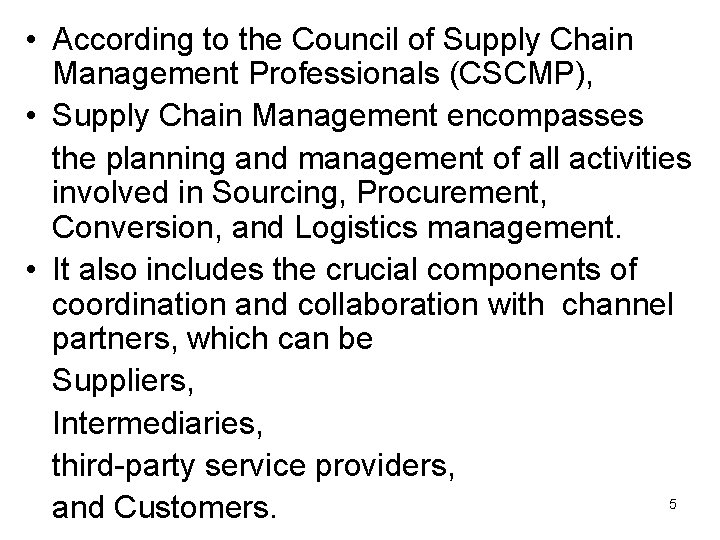 • According to the Council of Supply Chain Management Professionals (CSCMP), • Supply