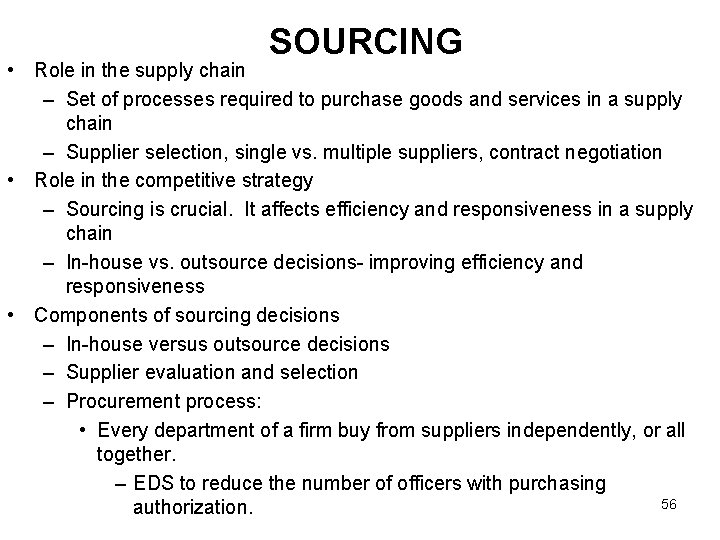 SOURCING • Role in the supply chain – Set of processes required to