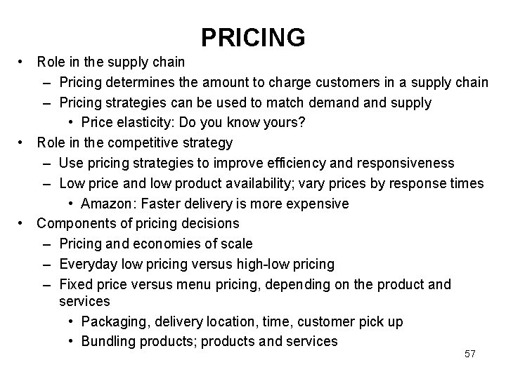PRICING • Role in the supply chain – Pricing determines the amount to charge