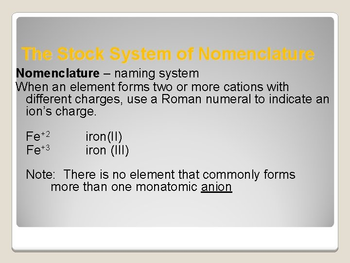 The Stock System of Nomenclature – naming system When an element forms two or