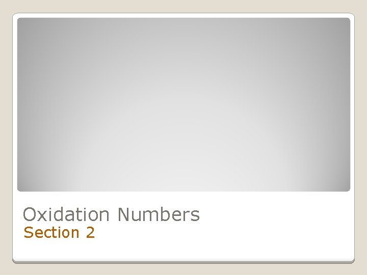 Oxidation Numbers Section 2