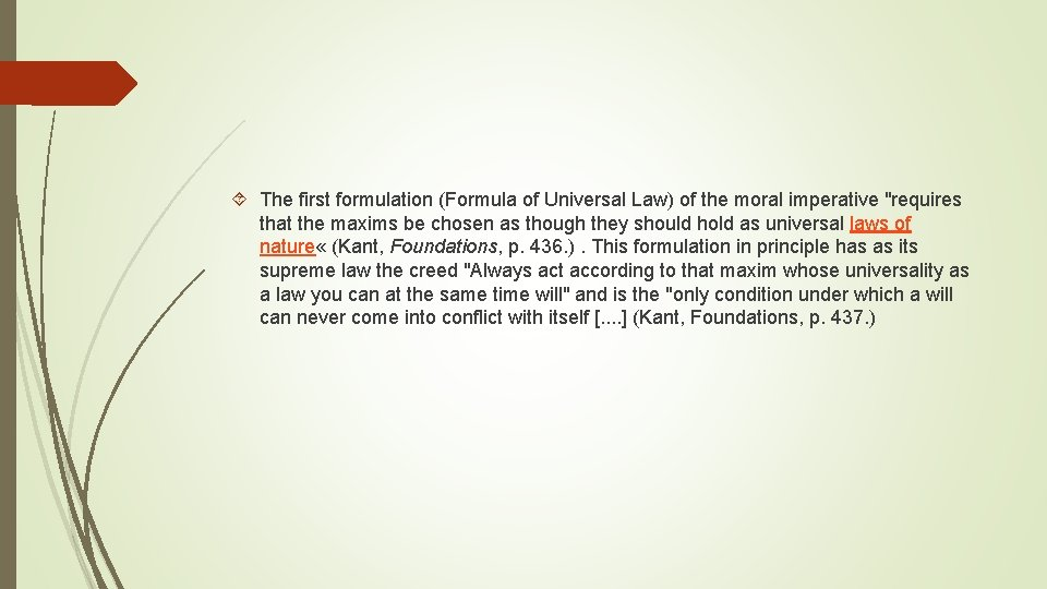"""The first formulation (Formula of Universal Law) of the moral imperative """"requires that"""