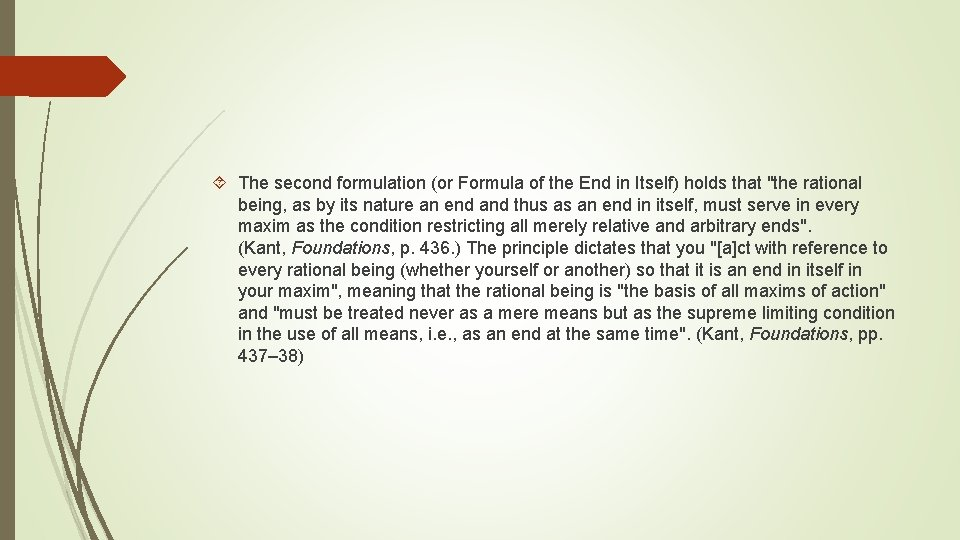 """The second formulation (or Formula of the End in Itself) holds that """"the"""