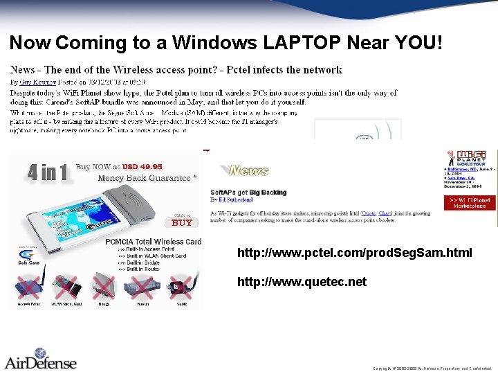 Now Coming to a Windows LAPTOP Near YOU! http: //www. pctel. com/prod. Seg. Sam.