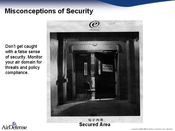 Misconceptions of Security Don't get caught with a false sense of security. Monitor your