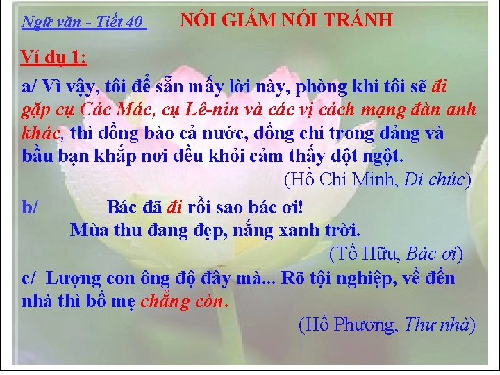 Ngữ văn - Tiết 40 NÓI GIẢM NÓI TRÁNH Ví dụ 1: a/ Vì