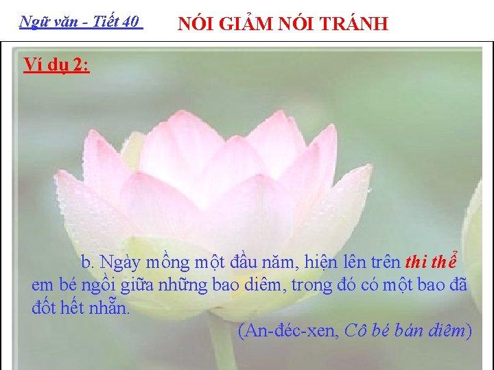 Ngữ văn - Tiết 40 NÓI GIẢM NÓI TRÁNH Ví dụ 2: b. Ngày