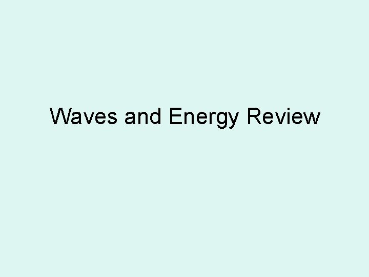 Waves and Energy Review