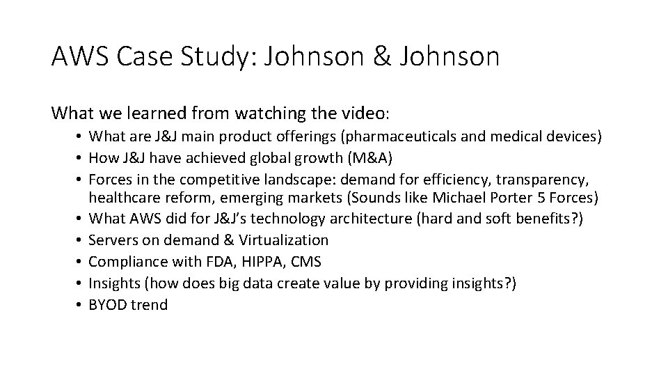 AWS Case Study: Johnson & Johnson What we learned from watching the video: •