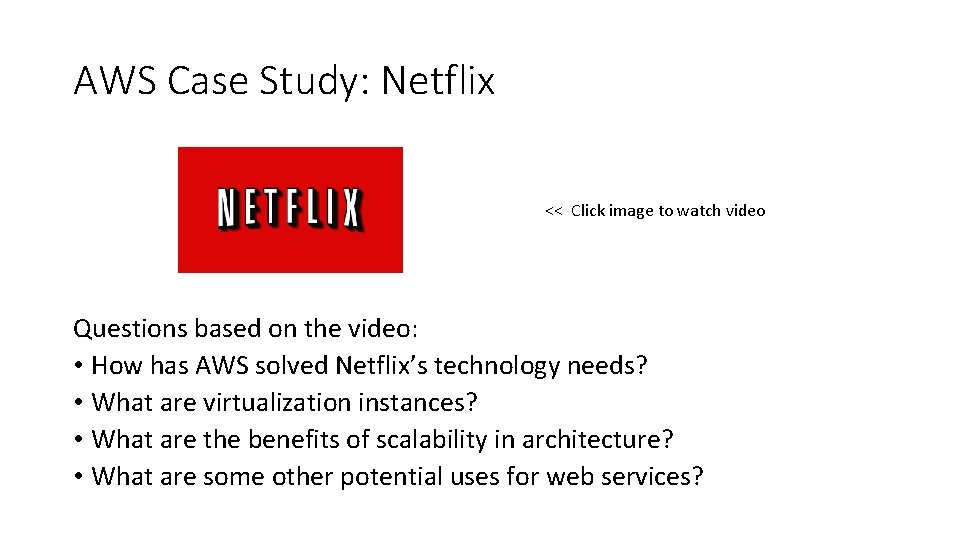 AWS Case Study: Netflix << Click image to watch video Questions based on the