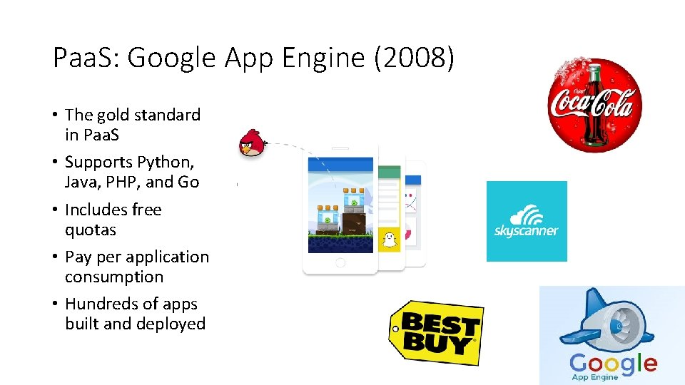 Paa. S: Google App Engine (2008) • The gold standard in Paa. S •