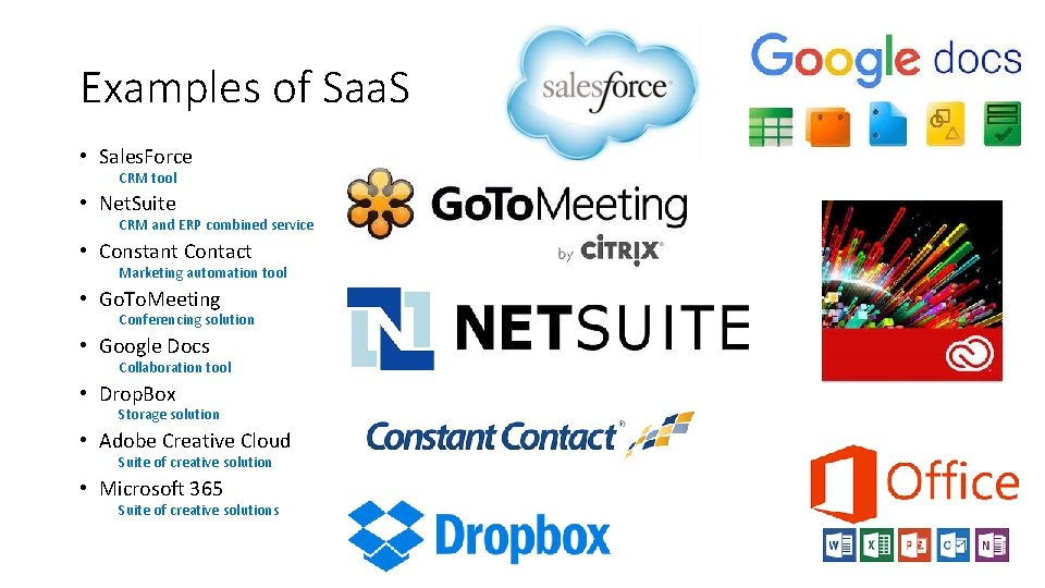 Examples of Saa. S • Sales. Force CRM tool • Net. Suite CRM and