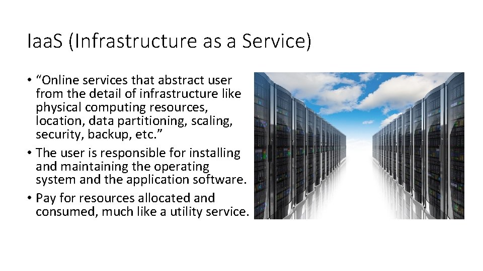 """Iaa. S (Infrastructure as a Service) • """"Online services that abstract user from the"""