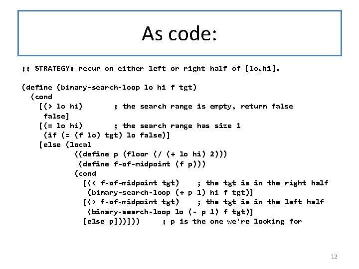As code: ; ; STRATEGY: recur on either left or right half of [lo,