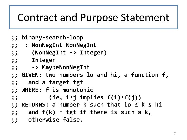 Contract and Purpose Statement ; ; ; ; ; ; binary-search-loop : Non. Neg.