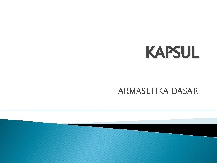 KAPSUL FARMASETIKA DASAR