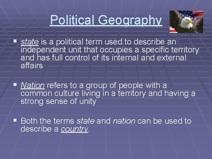 Political Geography § state is a political term used to describe an independent unit