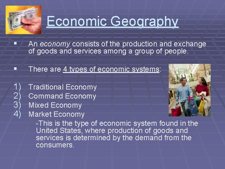 Economic Geography § An economy consists of the production and exchange of goods and