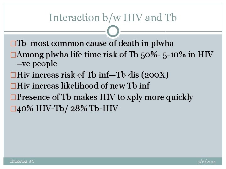 Interaction b/w HIV and Tb �Tb most common cause of death in plwha �Among