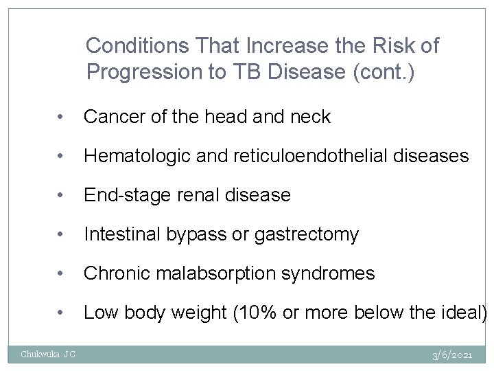Conditions That Increase the Risk of Progression to TB Disease (cont. ) • Cancer