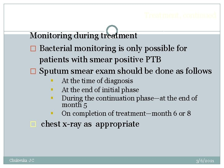 Treatment, continued Monitoring during treatment � Bacterial monitoring is only possible for patients with
