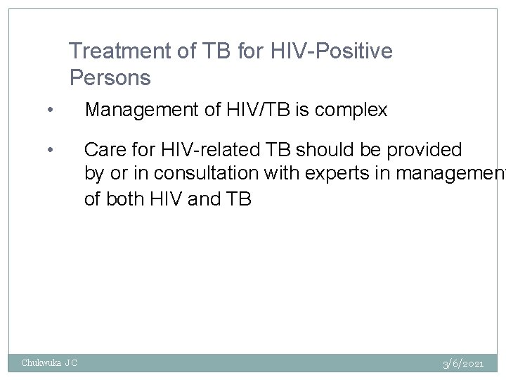 Treatment of TB for HIV-Positive Persons • Management of HIV/TB is complex • Care