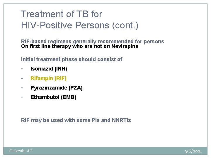 Treatment of TB for HIV-Positive Persons (cont. ) RIF-based regimens generally recommended for persons