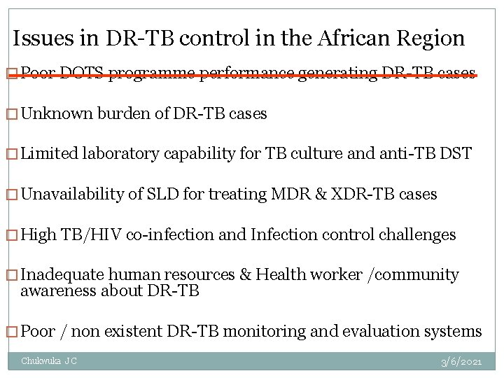 Issues in DR-TB control in the African Region �Poor DOTS programme performance generating DR-TB