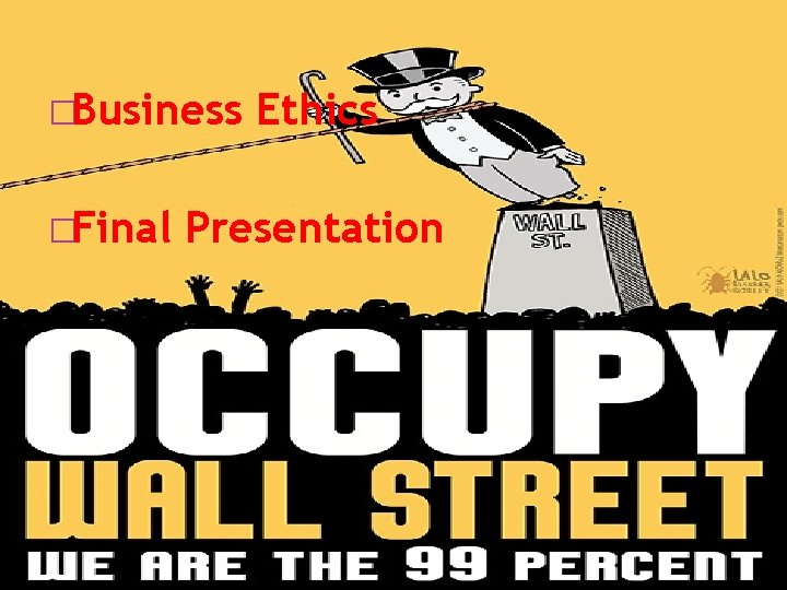 �Business �Final Ethics Presentation