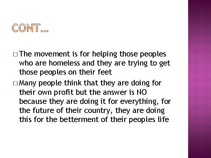 � The movement is for helping those peoples who are homeless and they are