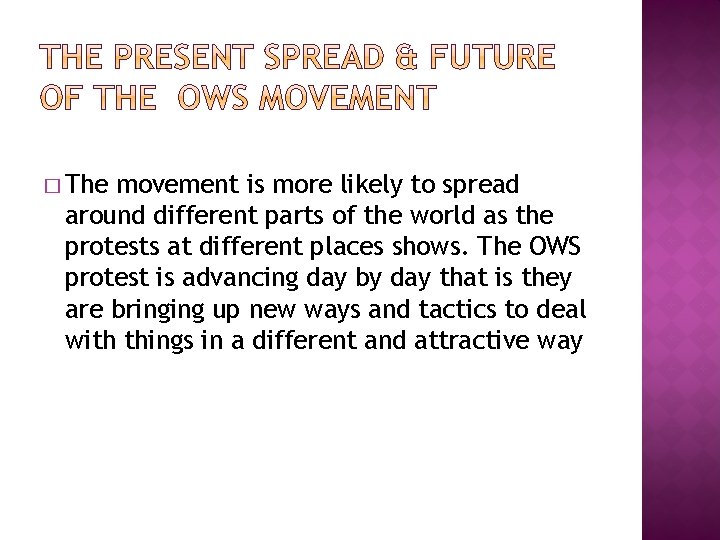 � The movement is more likely to spread around different parts of the world