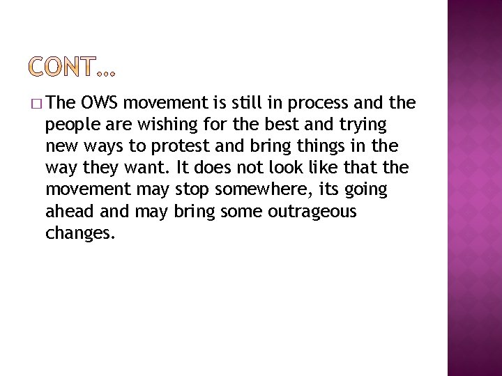 � The OWS movement is still in process and the people are wishing for