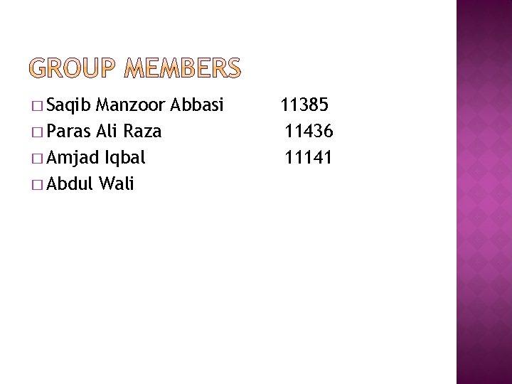 � Saqib Manzoor Abbasi � Paras Ali Raza � Amjad Iqbal � Abdul Wali