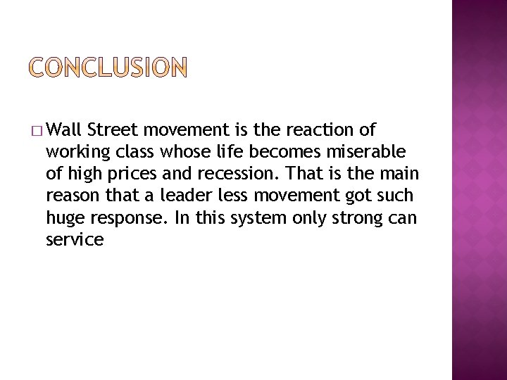 � Wall Street movement is the reaction of working class whose life becomes miserable