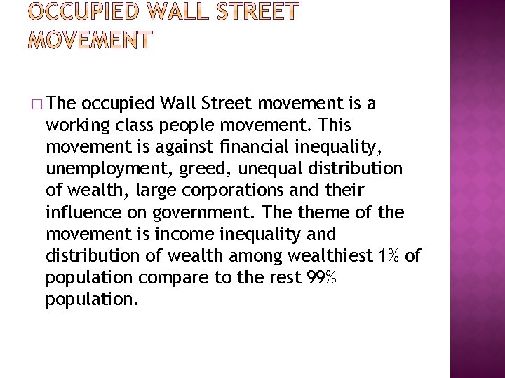 � The occupied Wall Street movement is a working class people movement. This movement
