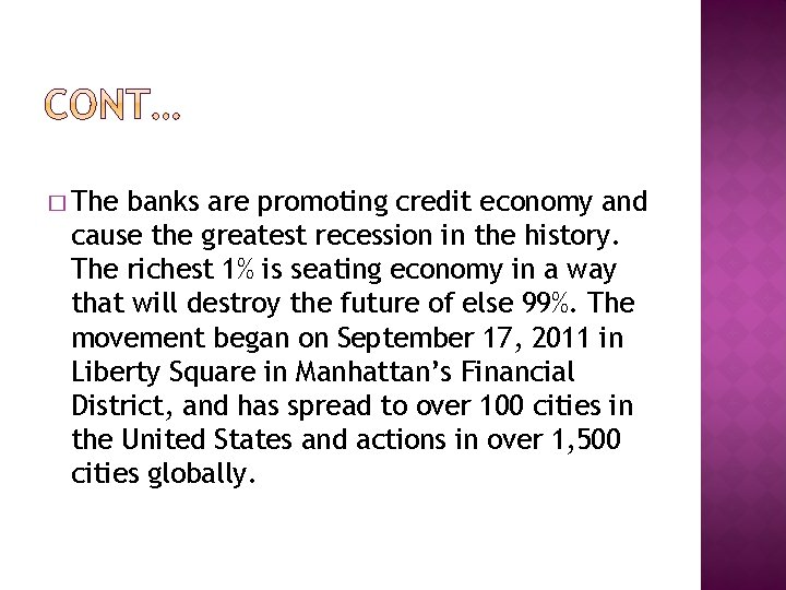 � The banks are promoting credit economy and cause the greatest recession in the