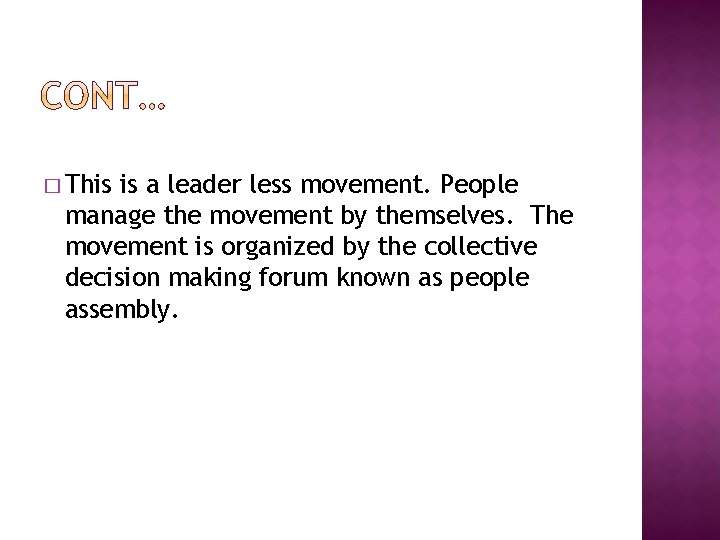 � This is a leader less movement. People manage the movement by themselves. The